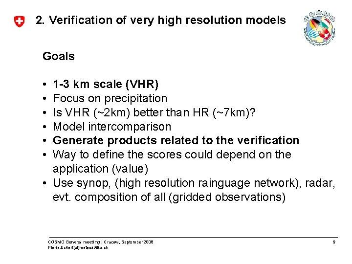 2. Verification of very high resolution models Goals • • • 1 -3 km