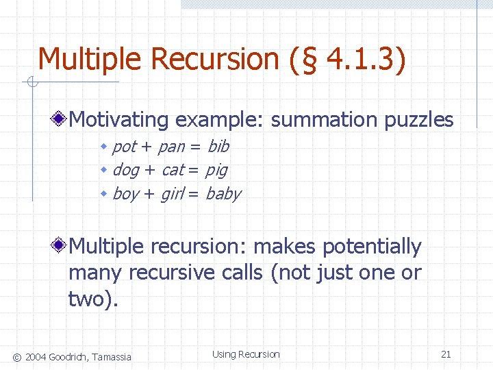 Multiple Recursion (§ 4. 1. 3) Motivating example: summation puzzles w pot + pan