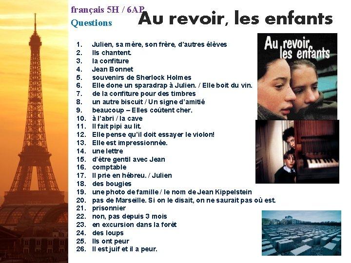 français 5 H / 6 AP Questions Au revoir, les enfants 1. 2. 3.