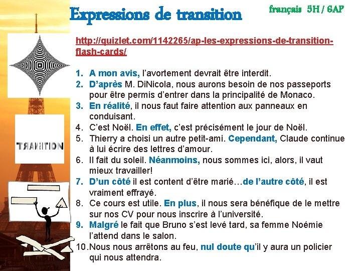 Expressions de transition français 5 H / 6 AP http: //quizlet. com/1142265/ap-les-expressions-de-transitionflash-cards/ 1. A
