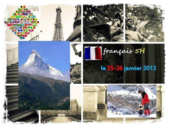 français 5 H le 25 -26 janvier 2012