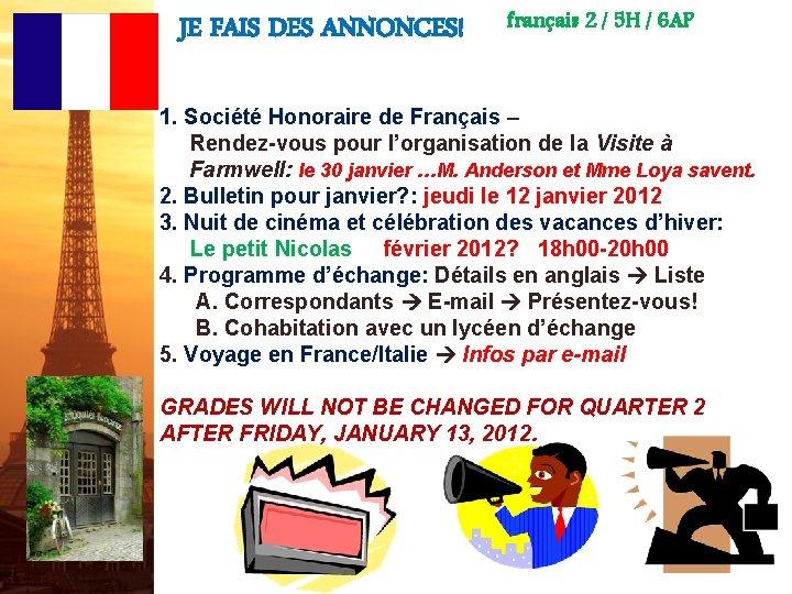 JE FAIS DES ANNONCES! français 2 / 5 H / 6 AP 1. Société