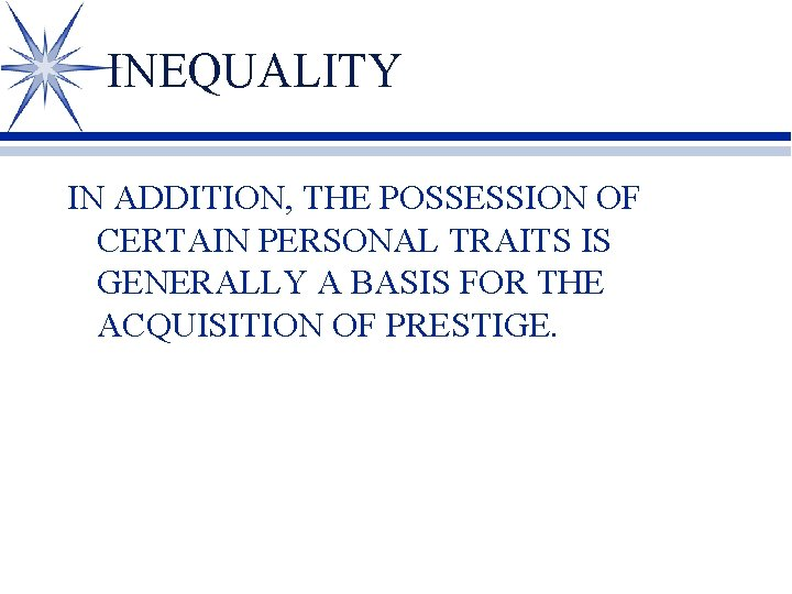 INEQUALITY IN ADDITION, THE POSSESSION OF CERTAIN PERSONAL TRAITS IS GENERALLY A BASIS FOR