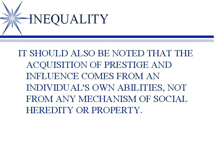 INEQUALITY IT SHOULD ALSO BE NOTED THAT THE ACQUISITION OF PRESTIGE AND INFLUENCE COMES