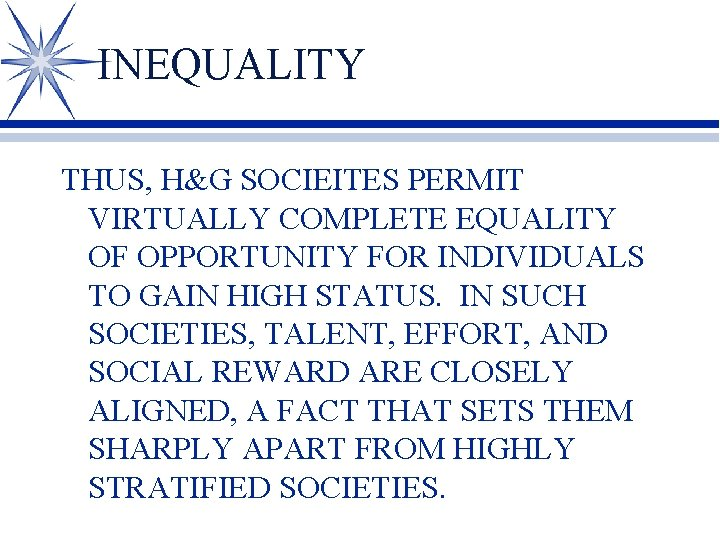 INEQUALITY THUS, H&G SOCIEITES PERMIT VIRTUALLY COMPLETE EQUALITY OF OPPORTUNITY FOR INDIVIDUALS TO GAIN