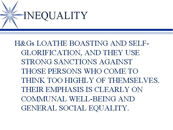 INEQUALITY H&Gs LOATHE BOASTING AND SELFGLORIFICATION, AND THEY USE STRONG SANCTIONS AGAINST THOSE PERSONS