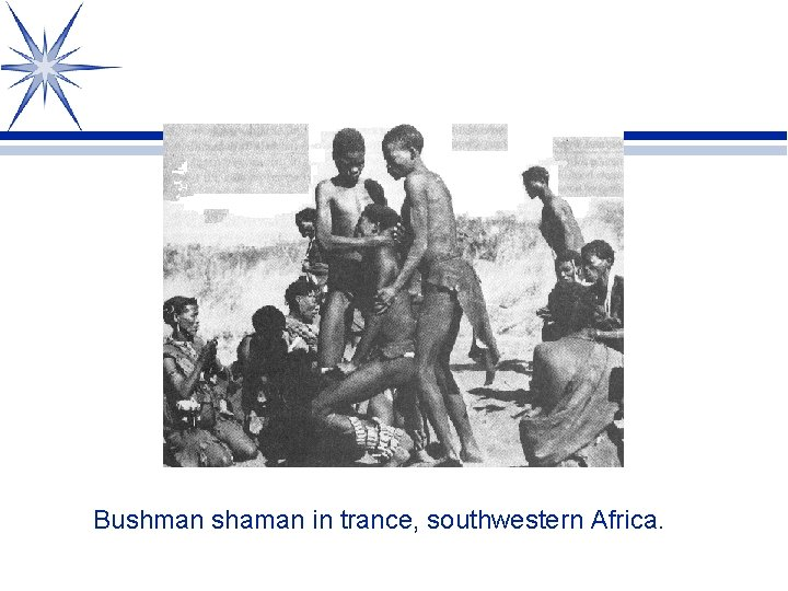 Bushman shaman in trance, southwestern Africa.