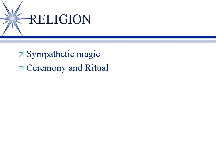 RELIGION Sympathetic magic ä Ceremony and Ritual ä