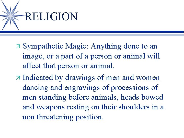 RELIGION Sympathetic Magic: Anything done to an image, or a part of a person