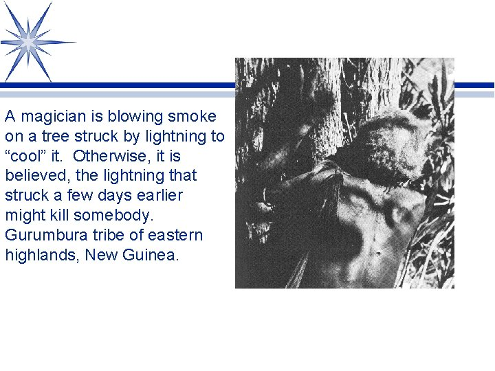 """A magician is blowing smoke on a tree struck by lightning to """"cool"""" it."""