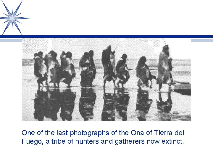 One of the last photographs of the Ona of Tierra del Fuego, a tribe
