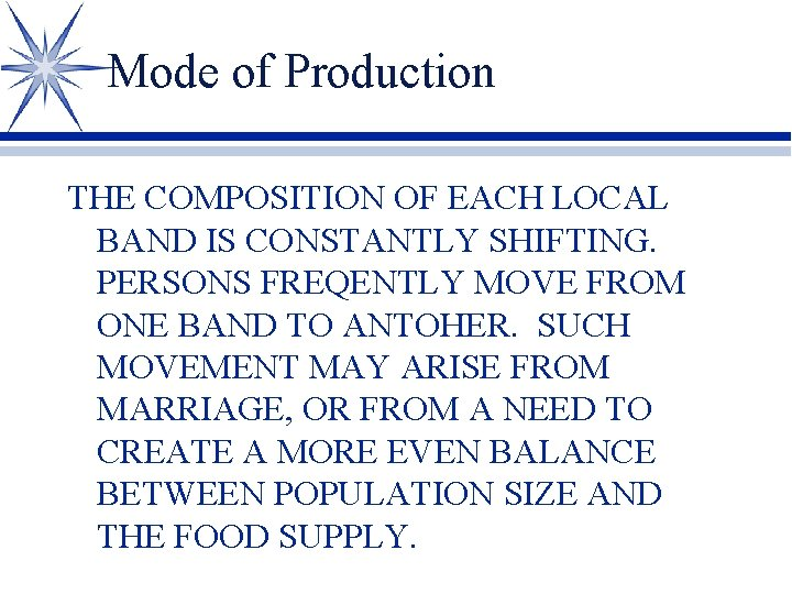 Mode of Production THE COMPOSITION OF EACH LOCAL BAND IS CONSTANTLY SHIFTING. PERSONS FREQENTLY