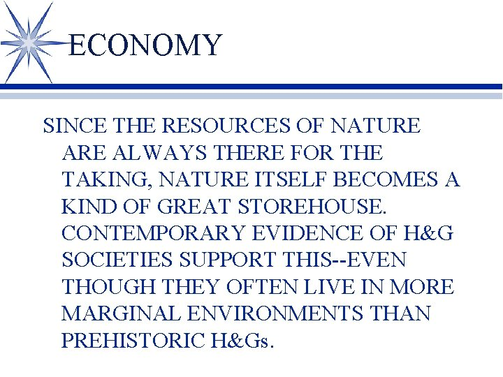 ECONOMY SINCE THE RESOURCES OF NATURE ALWAYS THERE FOR THE TAKING, NATURE ITSELF BECOMES