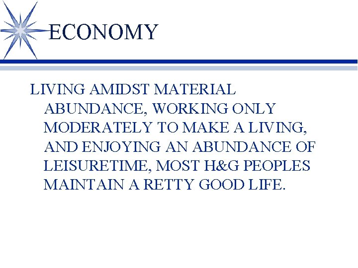 ECONOMY LIVING AMIDST MATERIAL ABUNDANCE, WORKING ONLY MODERATELY TO MAKE A LIVING, AND ENJOYING