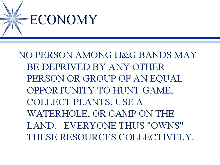 ECONOMY NO PERSON AMONG H&G BANDS MAY BE DEPRIVED BY ANY OTHER PERSON OR