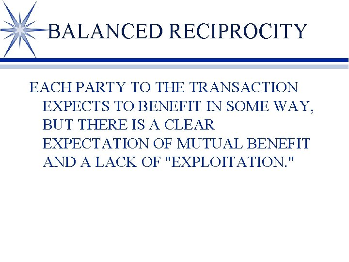 BALANCED RECIPROCITY EACH PARTY TO THE TRANSACTION EXPECTS TO BENEFIT IN SOME WAY, BUT