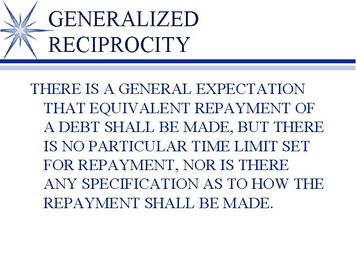 GENERALIZED RECIPROCITY THERE IS A GENERAL EXPECTATION THAT EQUIVALENT REPAYMENT OF A DEBT SHALL