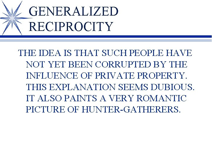 GENERALIZED RECIPROCITY THE IDEA IS THAT SUCH PEOPLE HAVE NOT YET BEEN CORRUPTED BY