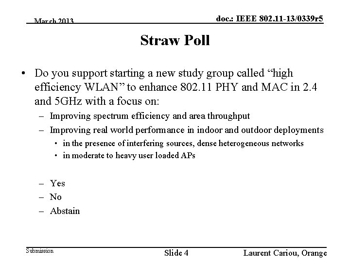 doc. : IEEE 802. 11 -13/0339 r 5 March 2013 Straw Poll • Do