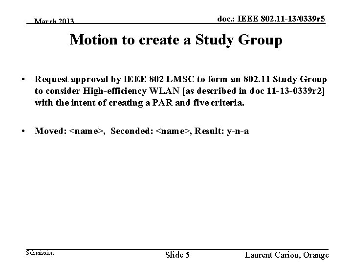 doc. : IEEE 802. 11 -13/0339 r 5 March 2013 Motion to create a