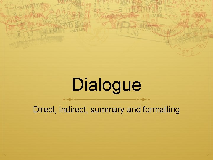 Dialogue Direct, indirect, summary and formatting