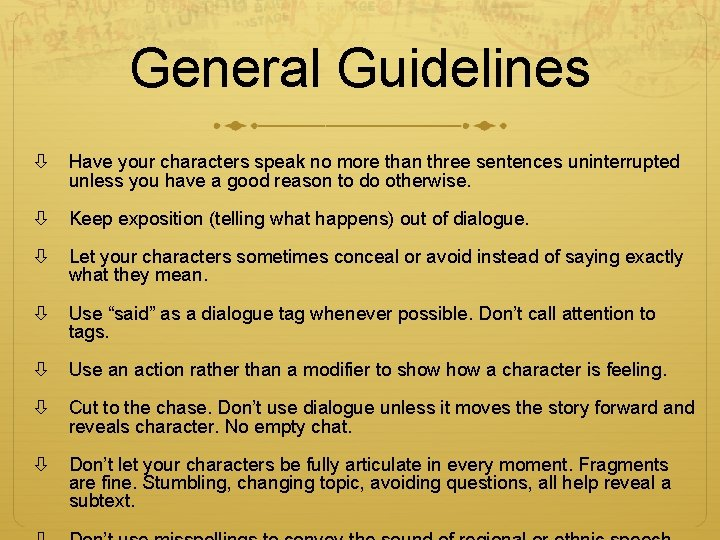 General Guidelines Have your characters speak no more than three sentences uninterrupted unless you