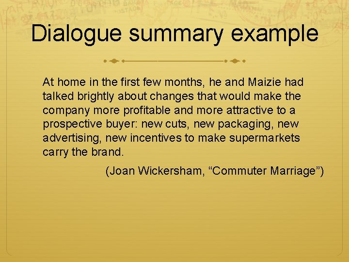 Dialogue summary example At home in the first few months, he and Maizie had