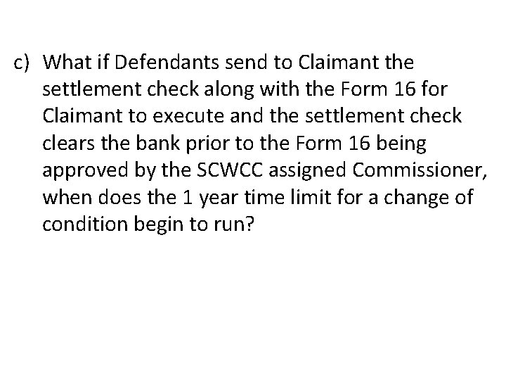 c) What if Defendants send to Claimant the settlement check along with the Form