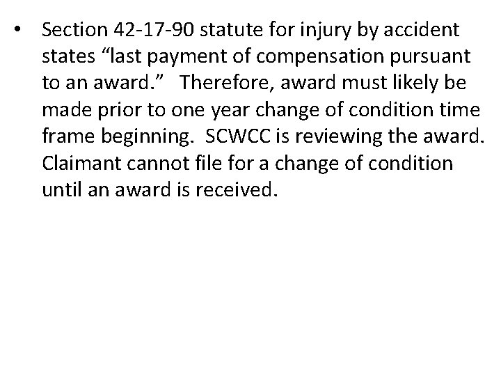 """• Section 42 -17 -90 statute for injury by accident states """"last payment"""