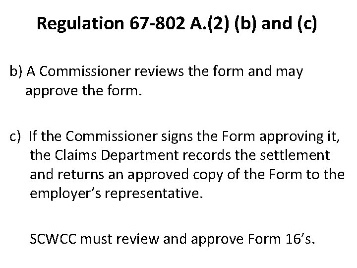 Regulation 67 -802 A. (2) (b) and (c) b) A Commissioner reviews the form