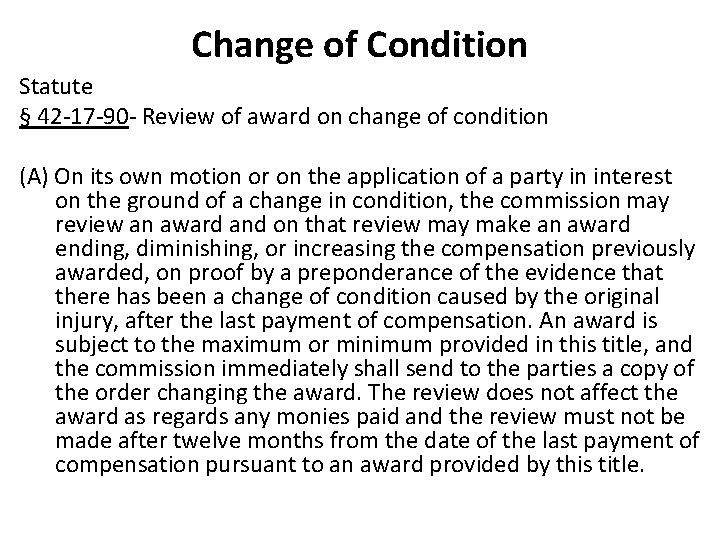 Change of Condition Statute § 42 -17 -90 - Review of award on change