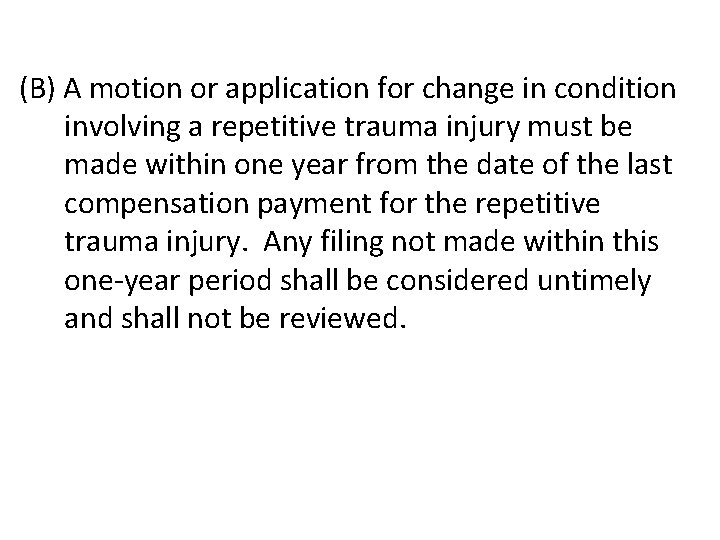 (B) A motion or application for change in condition involving a repetitive trauma injury