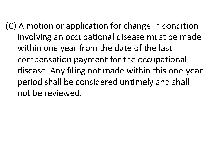 (C) A motion or application for change in condition involving an occupational disease must