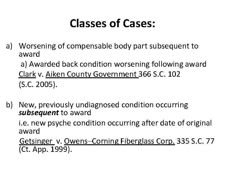 Classes of Cases: a) Worsening of compensable body part subsequent to award a) Awarded