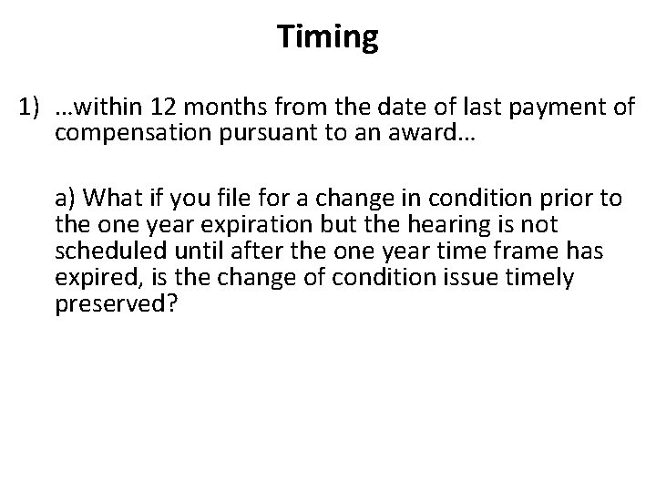 Timing 1) …within 12 months from the date of last payment of compensation pursuant