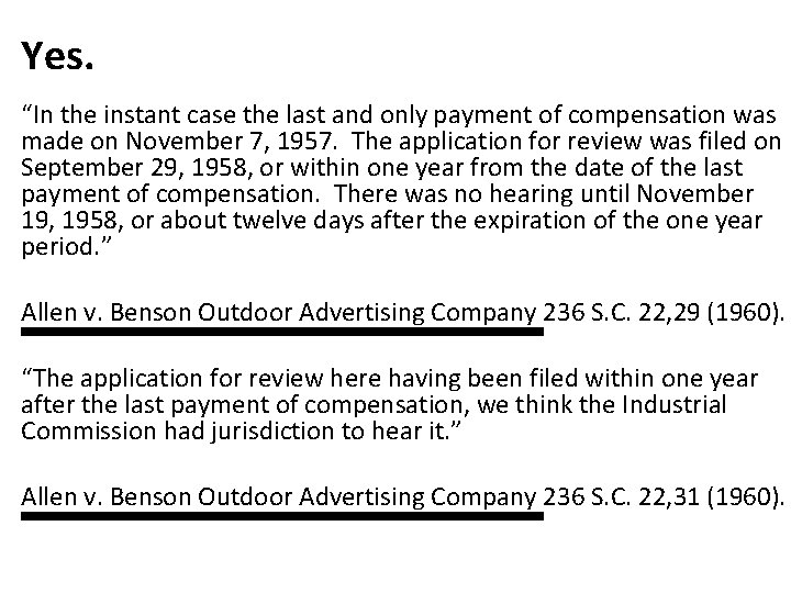 """Yes. """"In the instant case the last and only payment of compensation was made"""