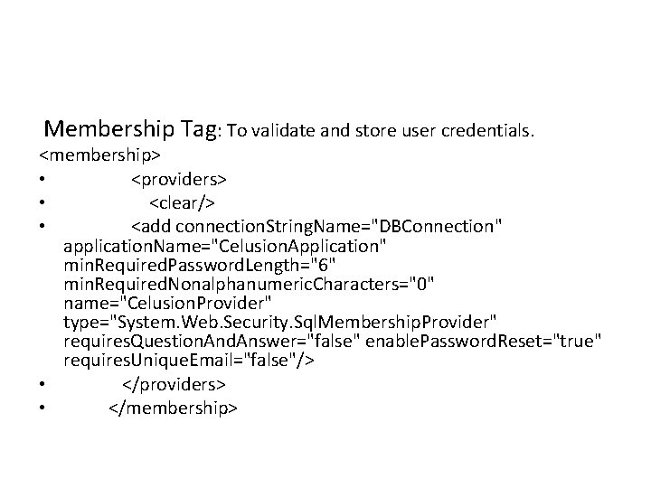 Membership Tag: To validate and store user credentials. <membership> • <providers> • <clear/> •