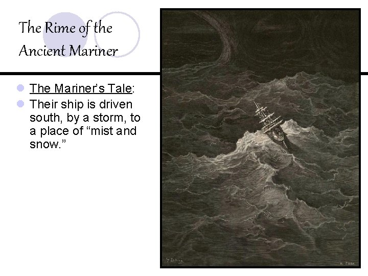 The Rime of the Ancient Mariner l The Mariner's Tale: l Their ship is