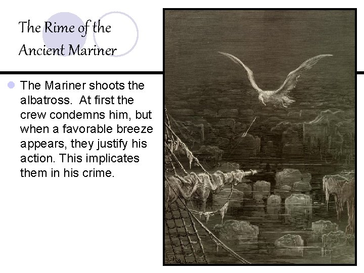 The Rime of the Ancient Mariner l The Mariner shoots the albatross. At first
