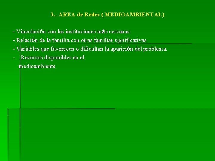 3. - AREA de Redes ( MEDIOAMBIENTAL) - Vinculación con las instituciones más cercanas.
