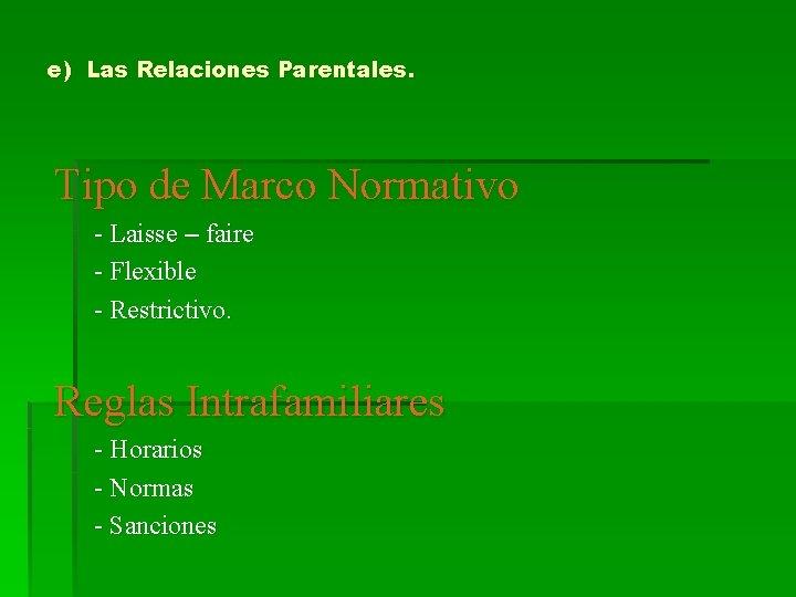 e) Las Relaciones Parentales. Tipo de Marco Normativo - Laisse – faire - Flexible