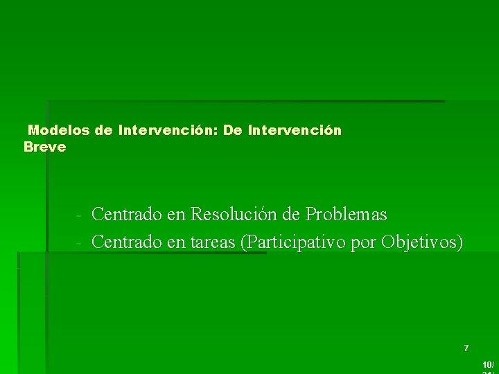 Modelos de Intervención: De Intervención Breve - Centrado en Resolución de Problemas - Centrado