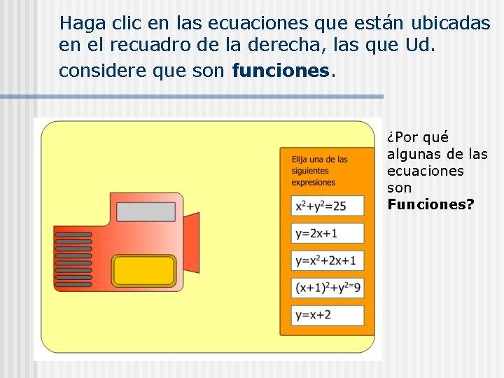 Haga clic en las ecuaciones que están ubicadas en el recuadro de la derecha,
