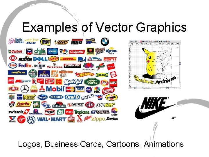 Examples of Vector Graphics Logos, Business Cards, Cartoons, Animations