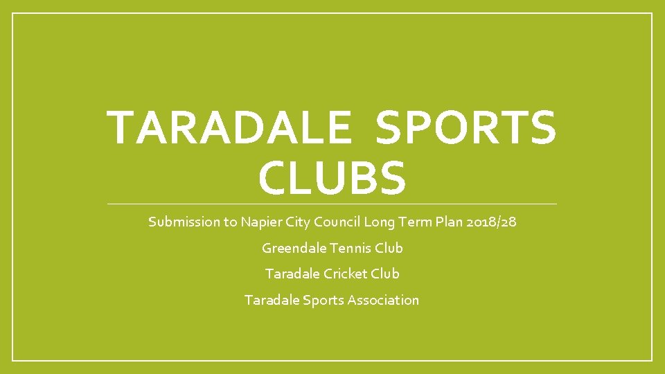 TARADALE SPORTS CLUBS Submission to Napier City Council Long Term Plan 2018/28 Greendale Tennis
