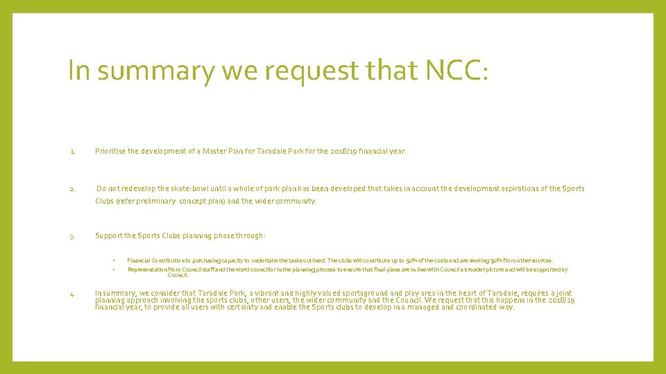 In summary we request that NCC: 1. Prioritise the development of a Master Plan