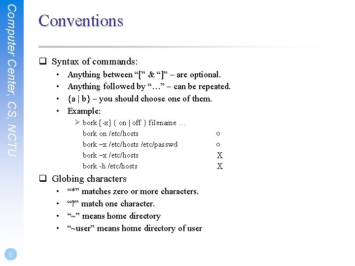 """Computer Center, CS, NCTU Conventions q Syntax of commands: • • Anything between """"["""""""
