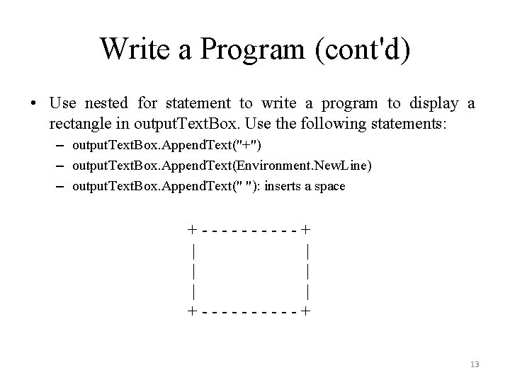 Write a Program (cont'd) • Use nested for statement to write a program to