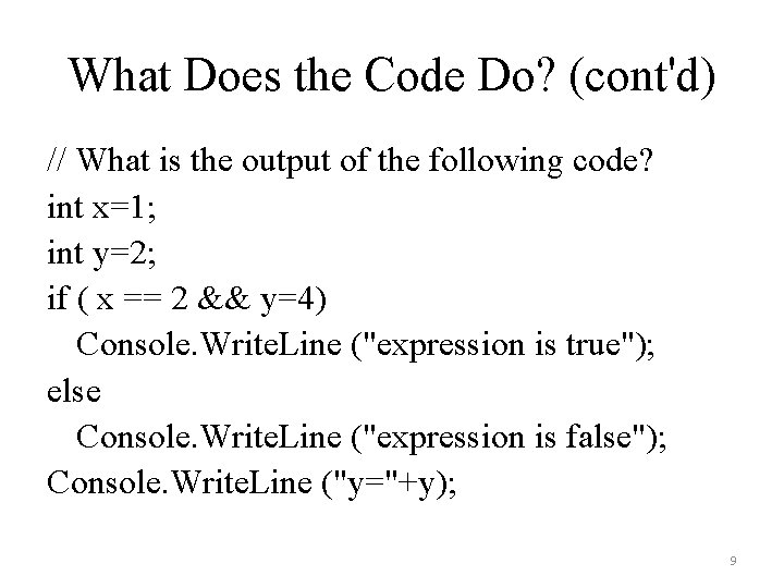 What Does the Code Do? (cont'd) // What is the output of the following