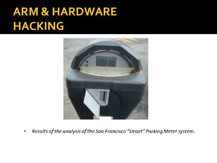 ARM & HARDWARE HACKING